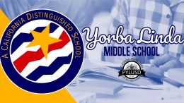 Yorba Linda Middle School is a 2019 California Distinguished School.